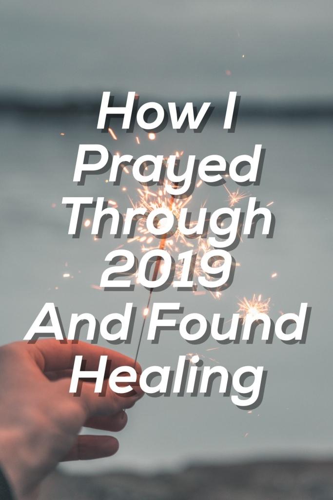 How I Prayed Through 2019 and Found Healing