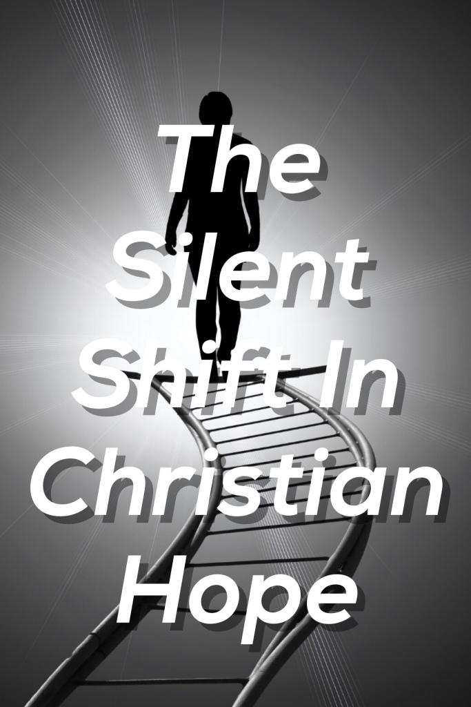 The Silent Shift in Christian Hope