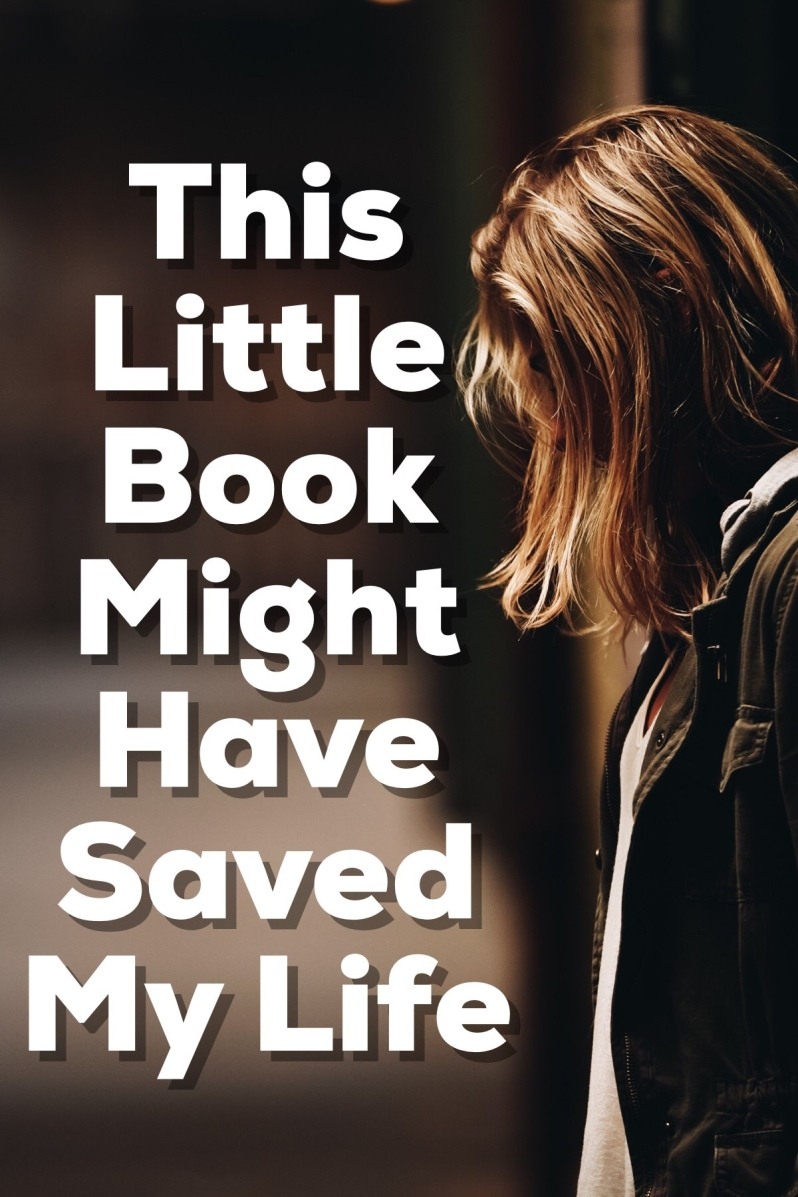 This Little Book Might Have Saved My Life