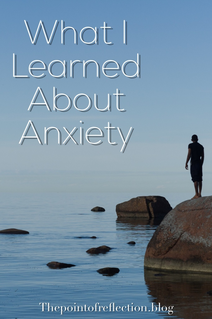 What I Learned About Anxiety