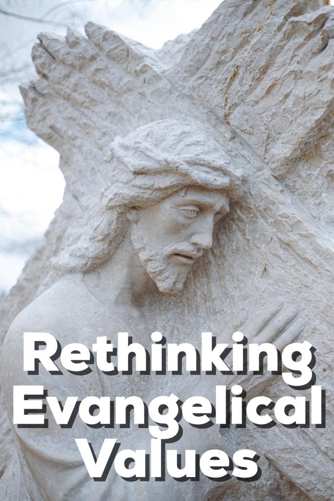 Rethinking Evangelical Values