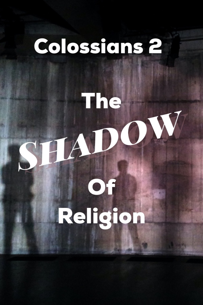 Colossians 2: The Shadow of Religion