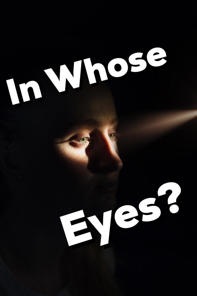 In Whose Eyes?
