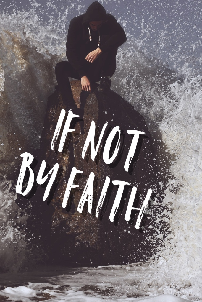 If Not By Faith