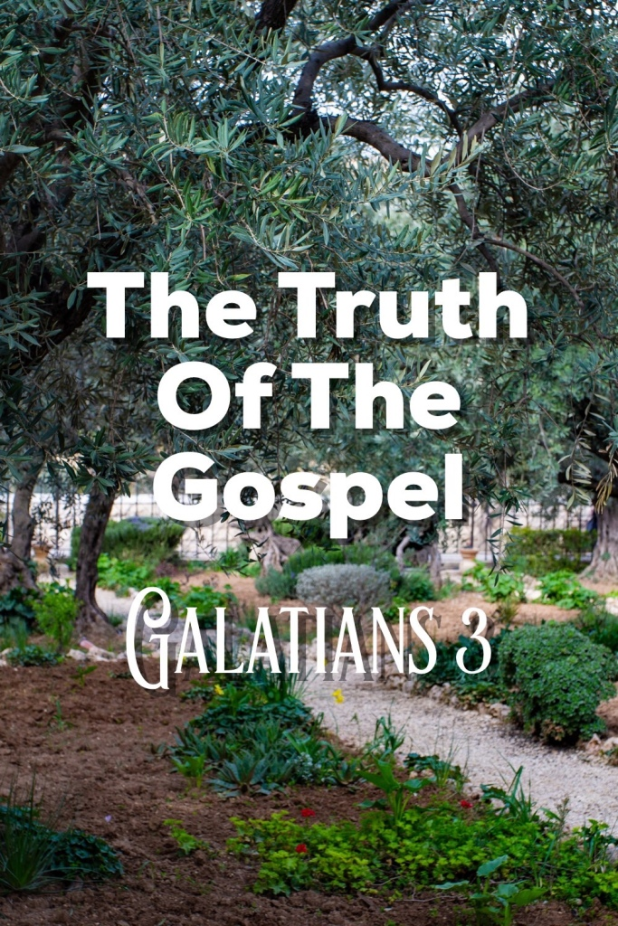 The Truth of the Gospel: Galatians 3