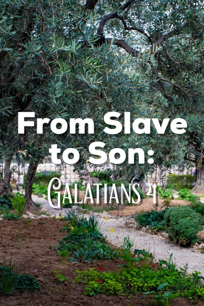 From Slave to Son: Galatians 4